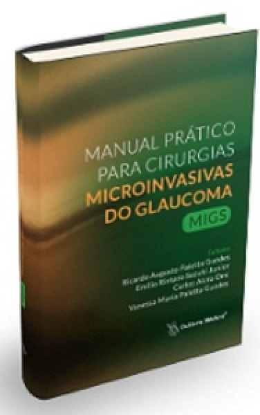 Manual Prático para Cirurgias Microinvasivas do Glaucoma Migs